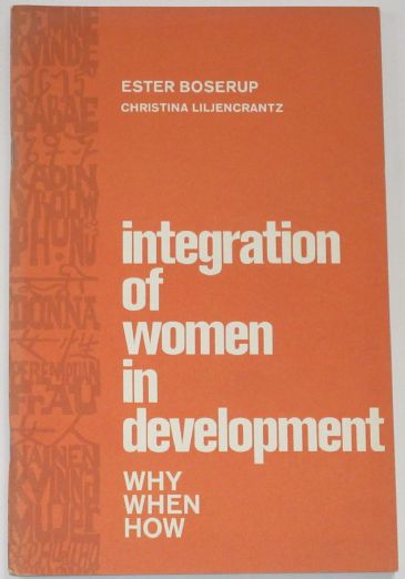 Integration of Women in Development, by Ester Boserup and Christina Liljencrantz